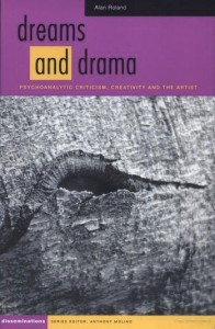 Dreams and Drama: Psychoanalytical Criticism, Creativity and the Artist